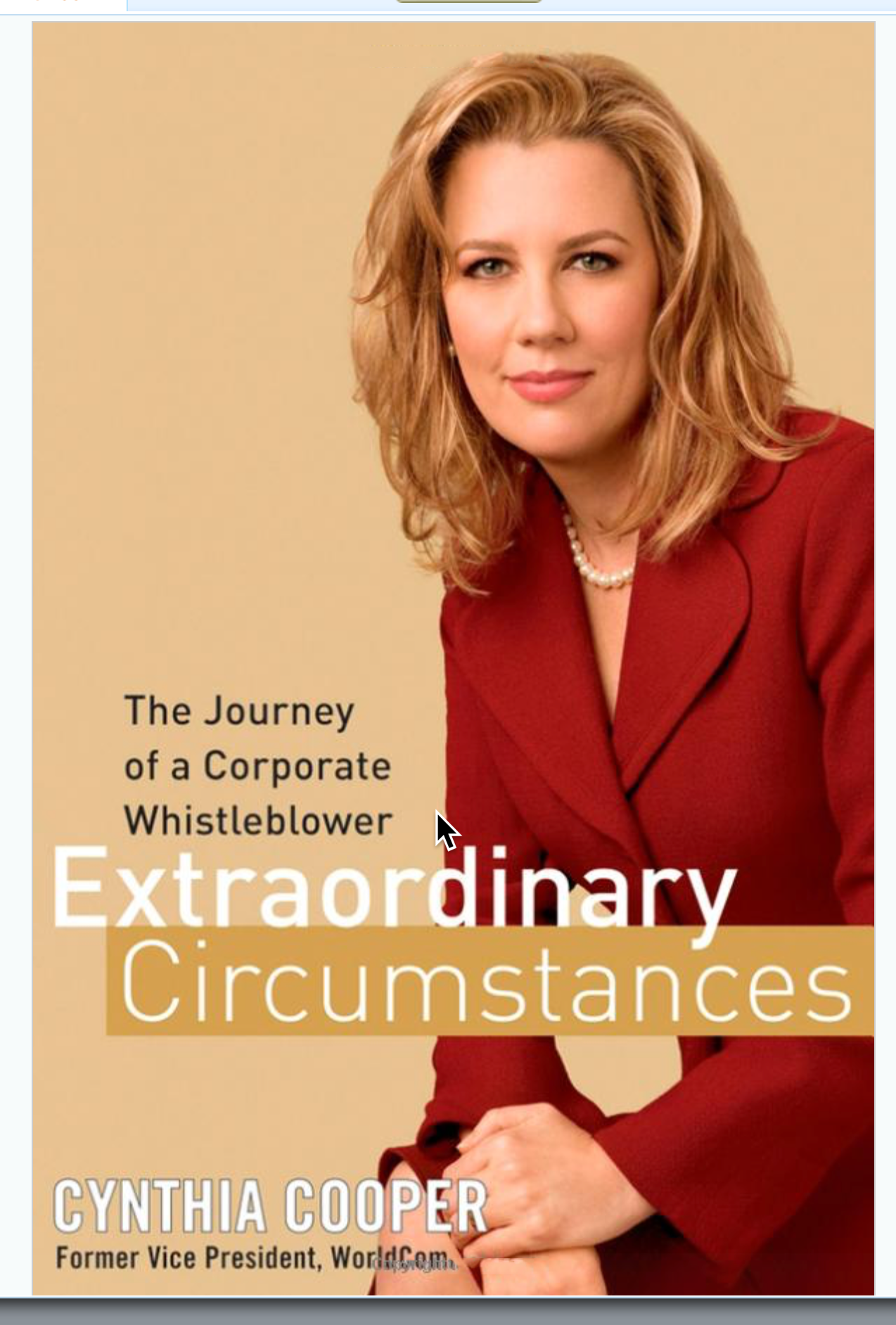 Extraordinary Circumstances: The Journey Of A Corporate Whistleblower – By Cynthia Cooper (former VP, WorldCom)