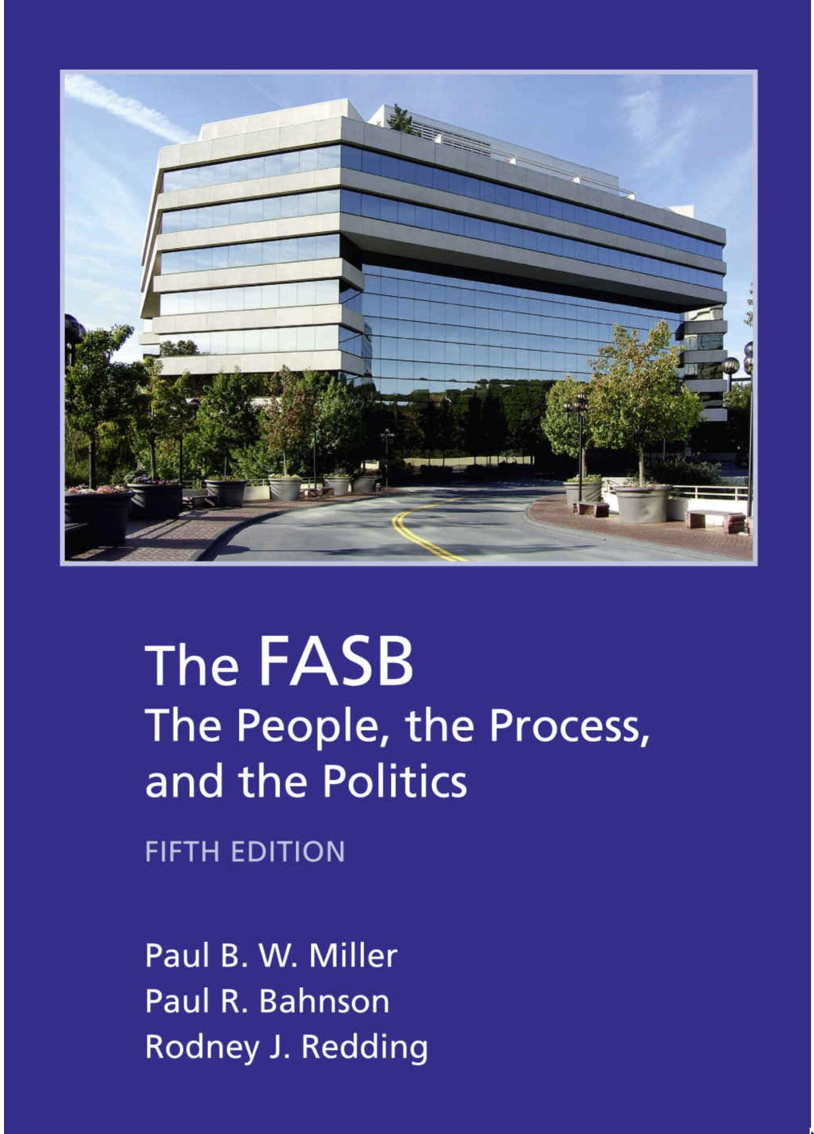 The FASB: The People, The Process, And The Politics – Miller, Bahnson, And Redding