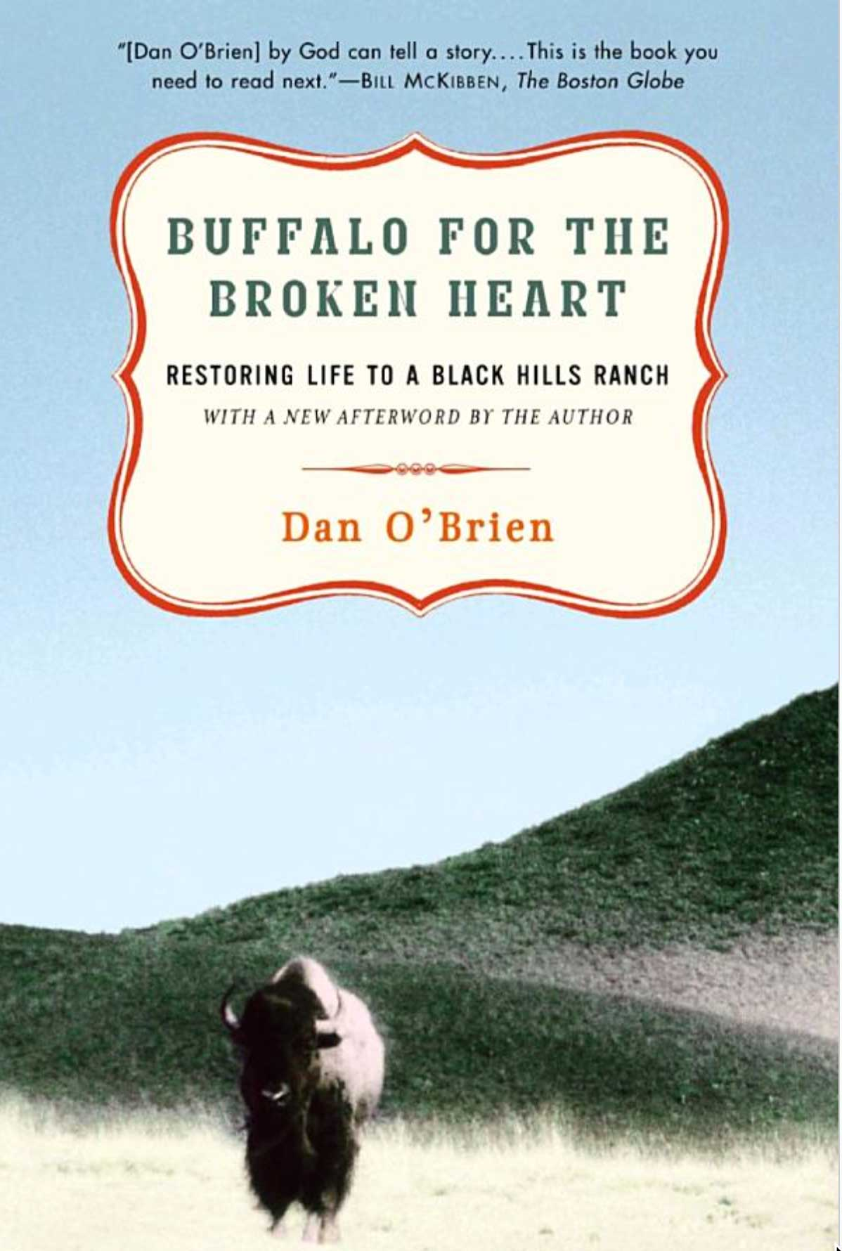 Buffalo For The Broken Heart: Restoring Life To A Black Hills Ranch – Dan O'Brien